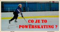 CO JE TO POWERSKATING ?